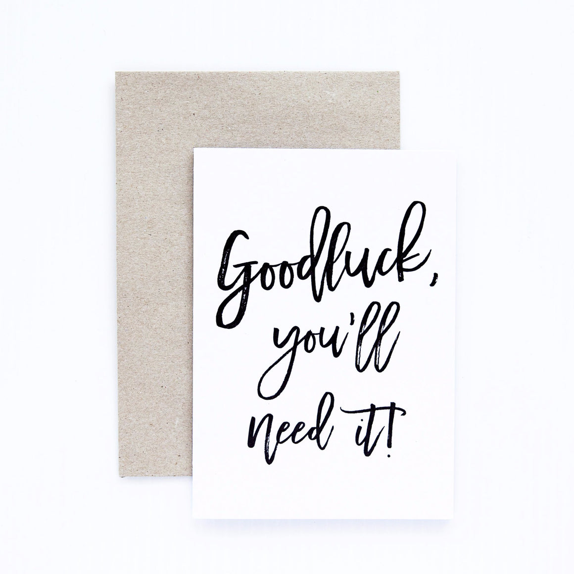 Seriously 'Good Luck You'll Need It' Greeting Card