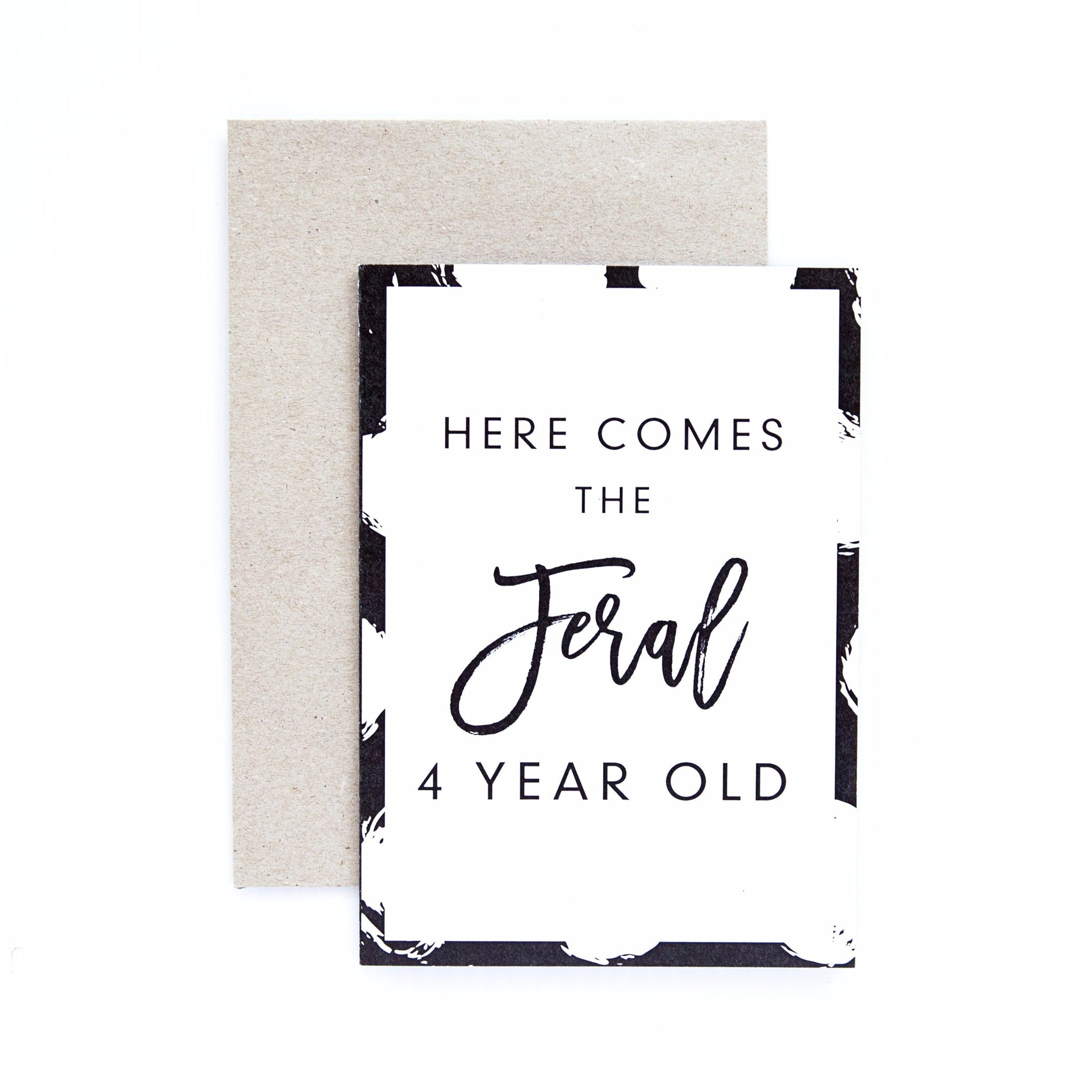Seriously Here Comes The Feral 4 Year Old Greeting Card