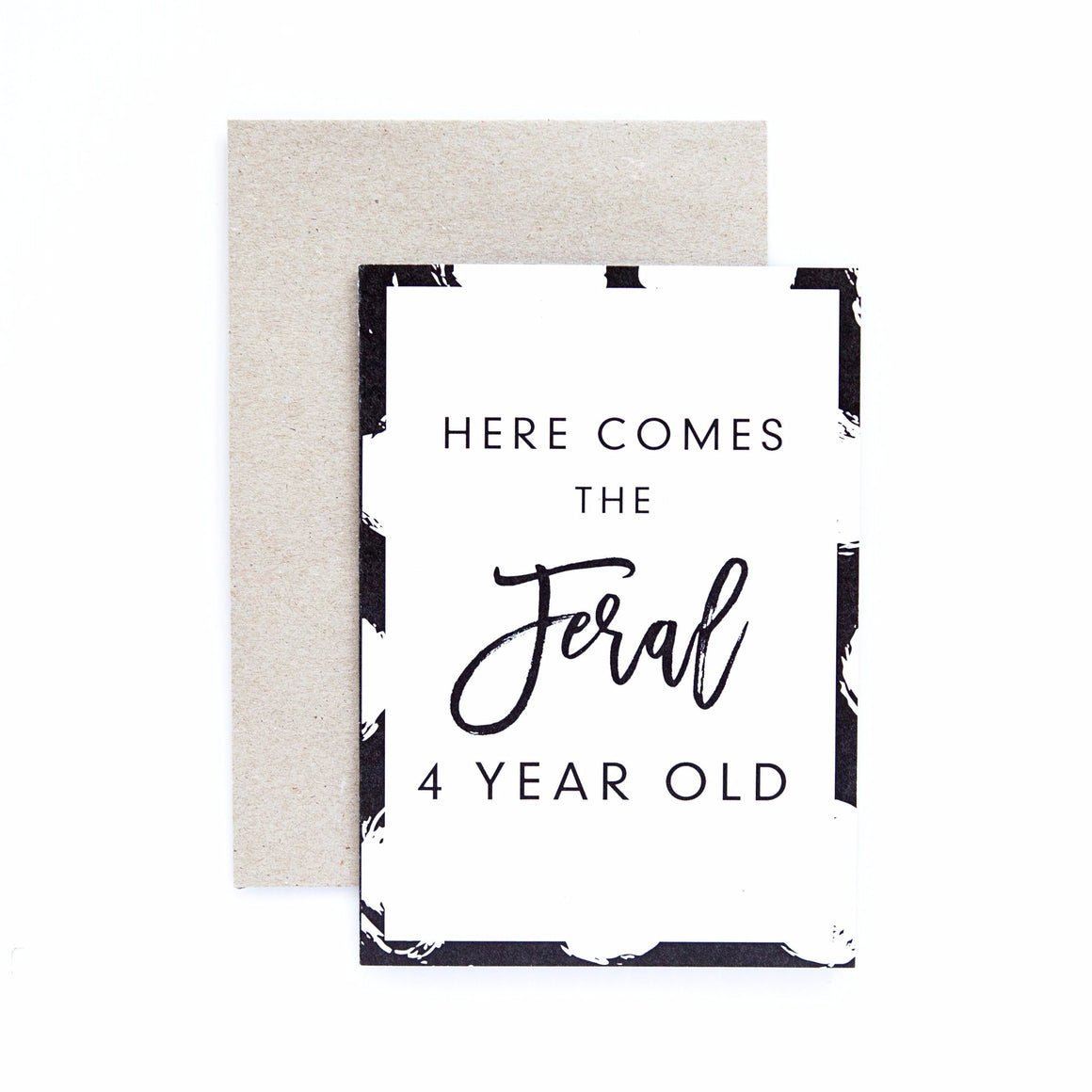 Seriously 'Here Comes The Feral 4 Year Old' Greeting Card