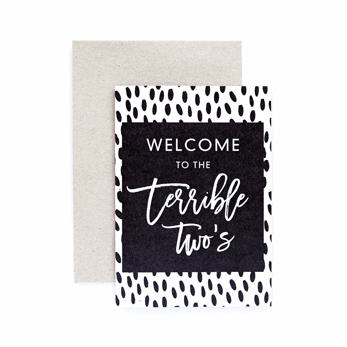 Seriously 'Welcome To The Terrible Two's' Greeting Card