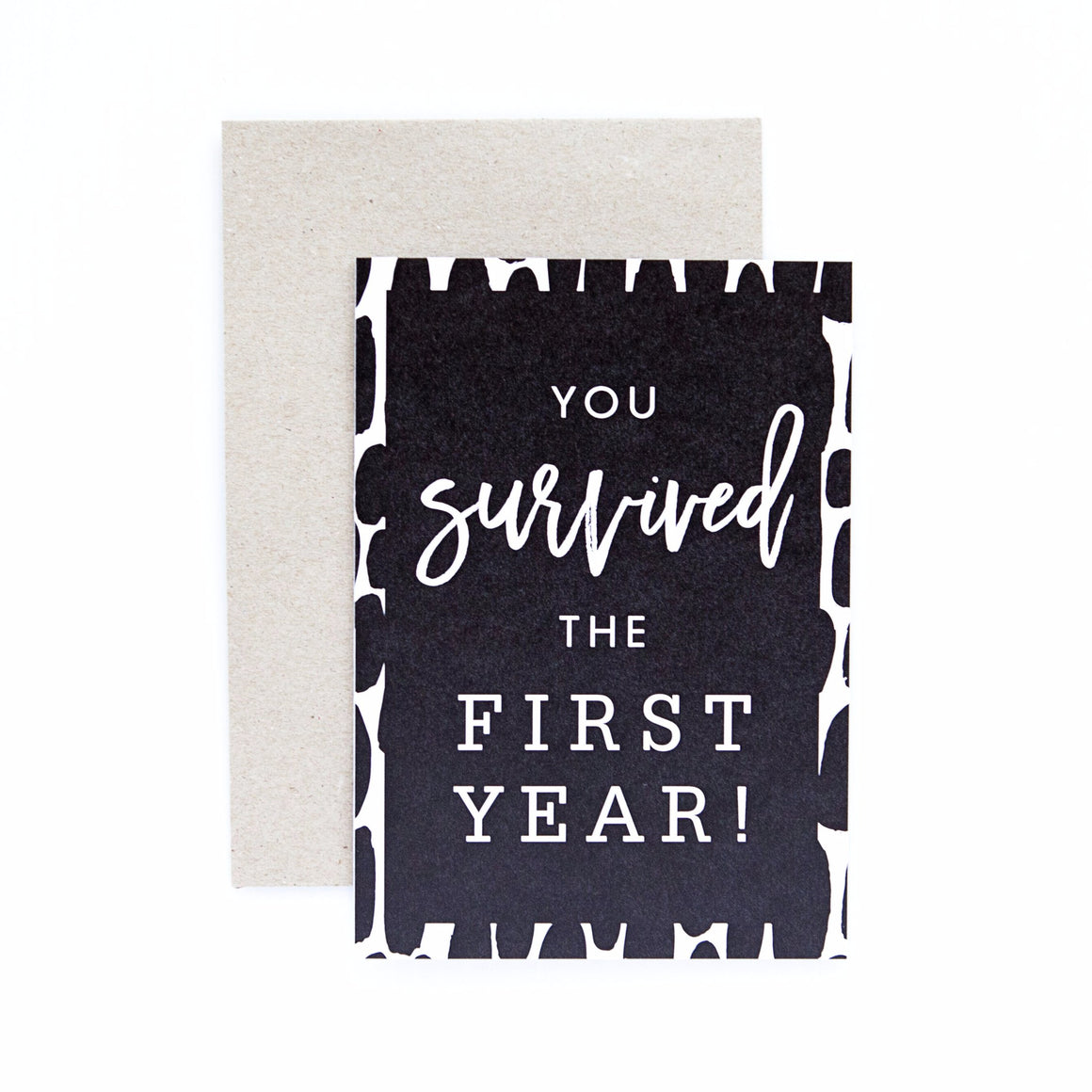 Seriously 'You Survived The First Year' Greeting Card