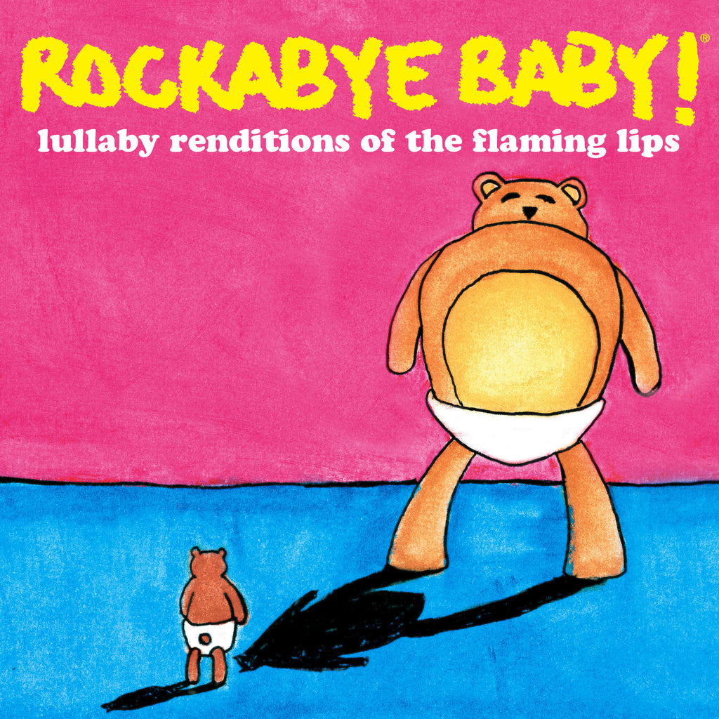 Rockabye Baby Lullaby Renditions of The Flaming Lips