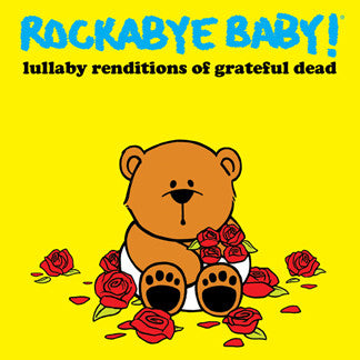 Rockabye Baby Lullaby Rendition of Grateful Dead