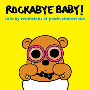 Rockabye Baby Lullaby Renditions of Justin Timberlake