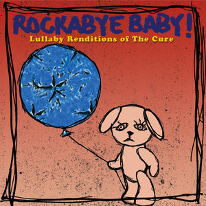 Rockabye Baby Lullaby Renditions of The Cure