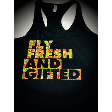 Fly, Fresh, & Gifted Tank