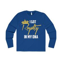Royalty In My DNA- Long Sleeved