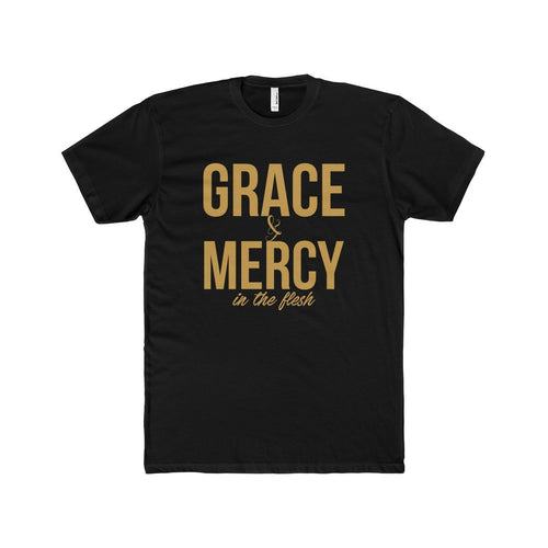 Grace & Mercy..in the flesh! (Gold Font)