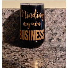 Minding My Own Business Tumbler - 16oz