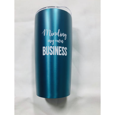 Minding My Own Business Teal Tumbler