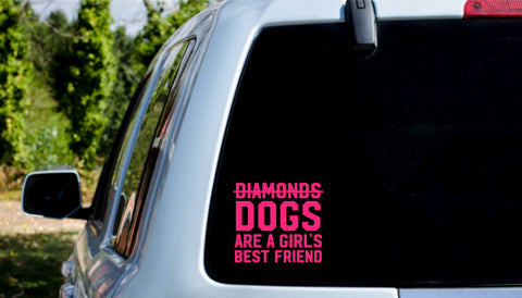 DIAMONDS/DOGS ARE A GIRL'S BEST FRIEND CAR DECAL