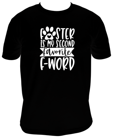 FOSTER IS MY SECOND FAVORITE F-WORD (Unisex T-Shirt)
