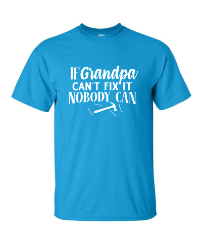 If Grandpa Can't Fix It T-Shirt