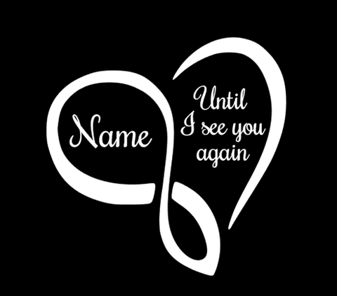 UNTIL I SEE YOU AGAIN HEART DECAL