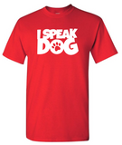 I Speak Dog T-Shirt