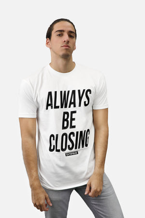 Always Be Closing ENTRPRNR Tee - White - ENTRPRNR® | The Entrepreneur's Clothing Brand. | Stagnancy is the Enemy. Action is King.