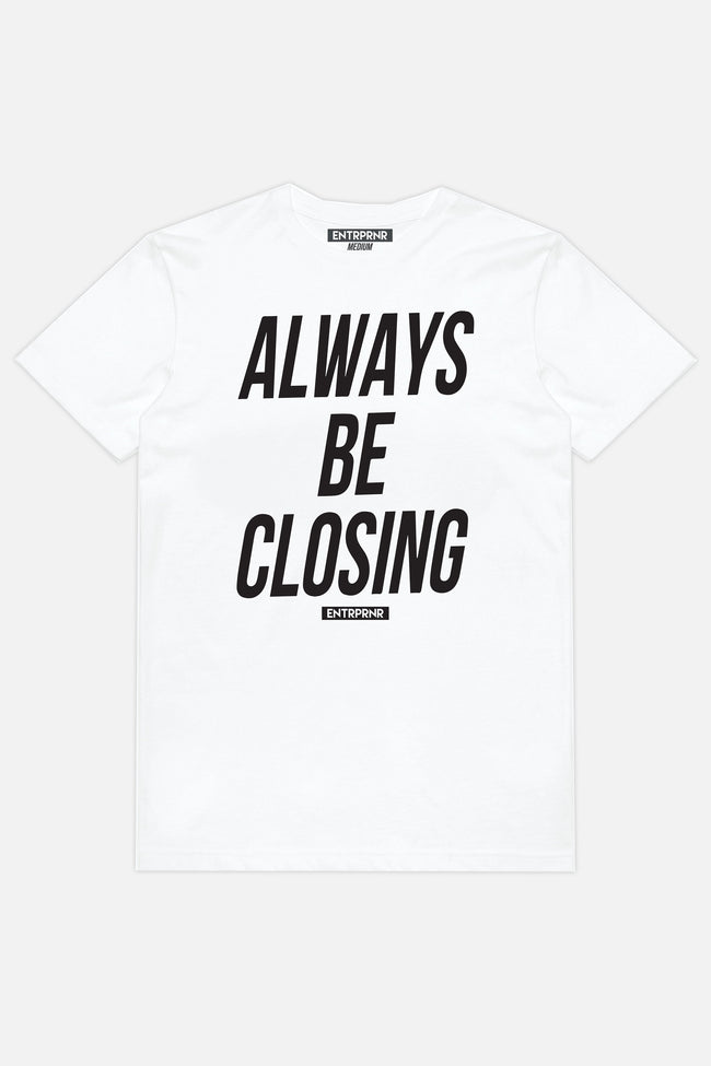 Shirts - Always Be Closing ENTRPRNR Tee - White