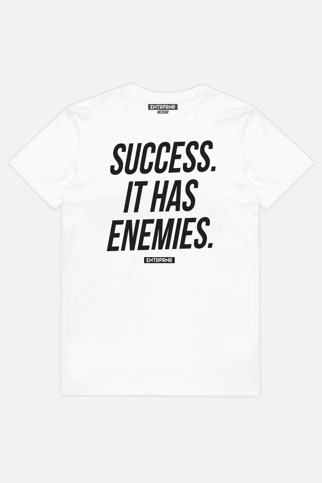 Success Has Enemies ENTRPRNR Tee – White - ENTRPRNR® | The Entrepreneur's Clothing Brand. | Stagnancy is the Enemy. Action is King.
