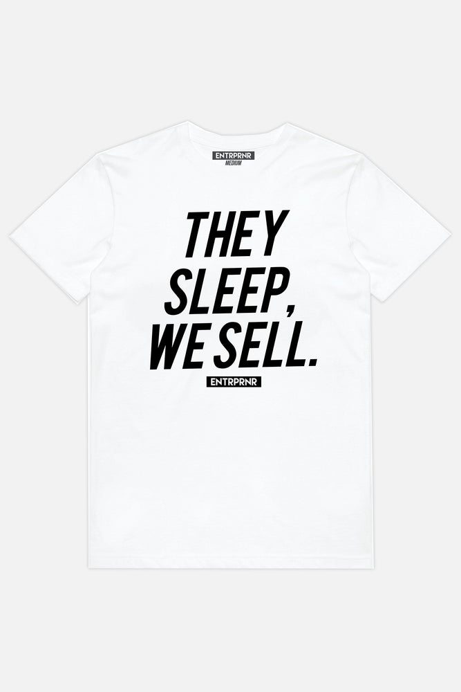 They Sleep, We Sell ENTRPRNR Tee – White - ENTRPRNR® | The Entrepreneur's Clothing Brand. | Stagnancy is the Enemy. Action is King.