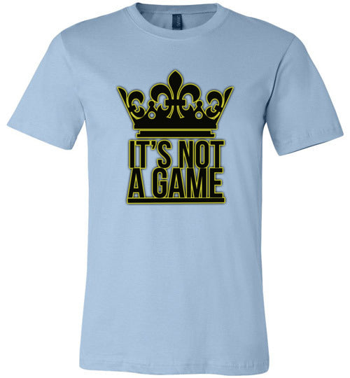 """It's Not A Game"" Home Logo Unisex Tee"