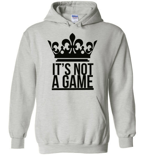 """ITS NOT A GAME"" PULL OVER HOODIE (MORE COLORS)"