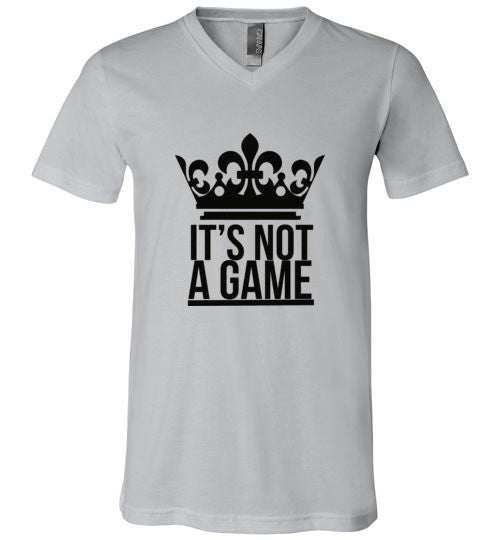 """ITS NOT A GAME"" V-NECK (More Colors)"