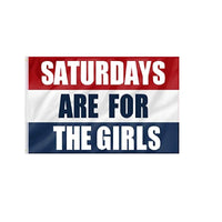 Saturdays Are For The Girls Flag 3x5ft Banner Red White Blue