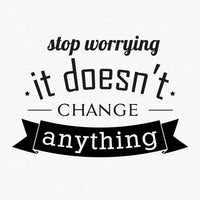 Stop Worrying Wall Sticker Quotes For Home Decor - sparklingselections