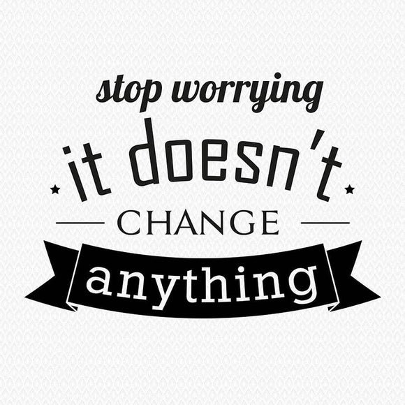 Stop Worrying Wall Sticker Quotes For Home Decor