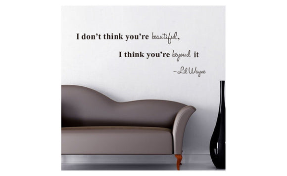 Living Room I Think You Are Beyond It Inspirational Vinyl Wall Sticker