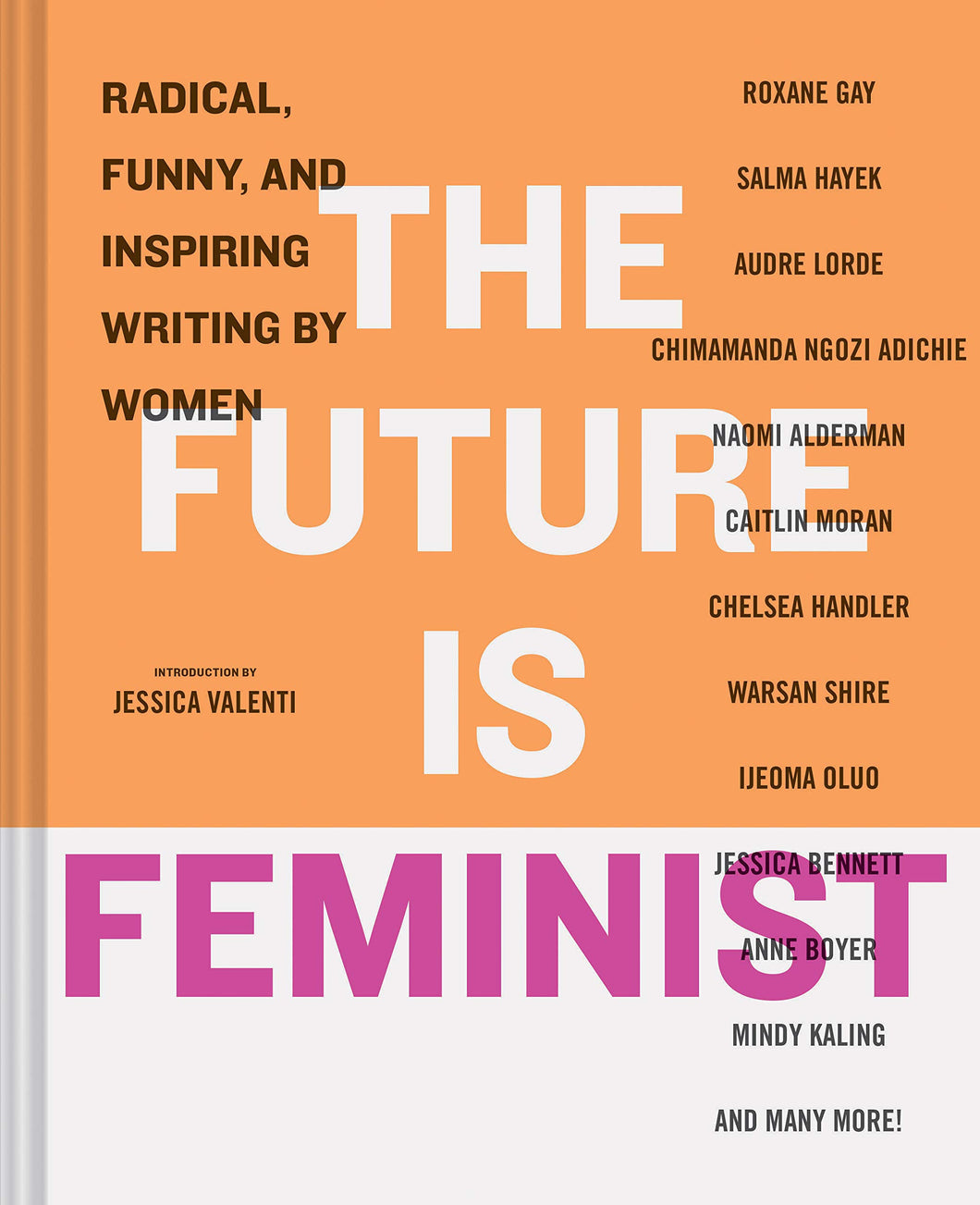 The Future Is Feminist: Radical, Funny, And Inspiring Writing By Women - Me Books Asia Store