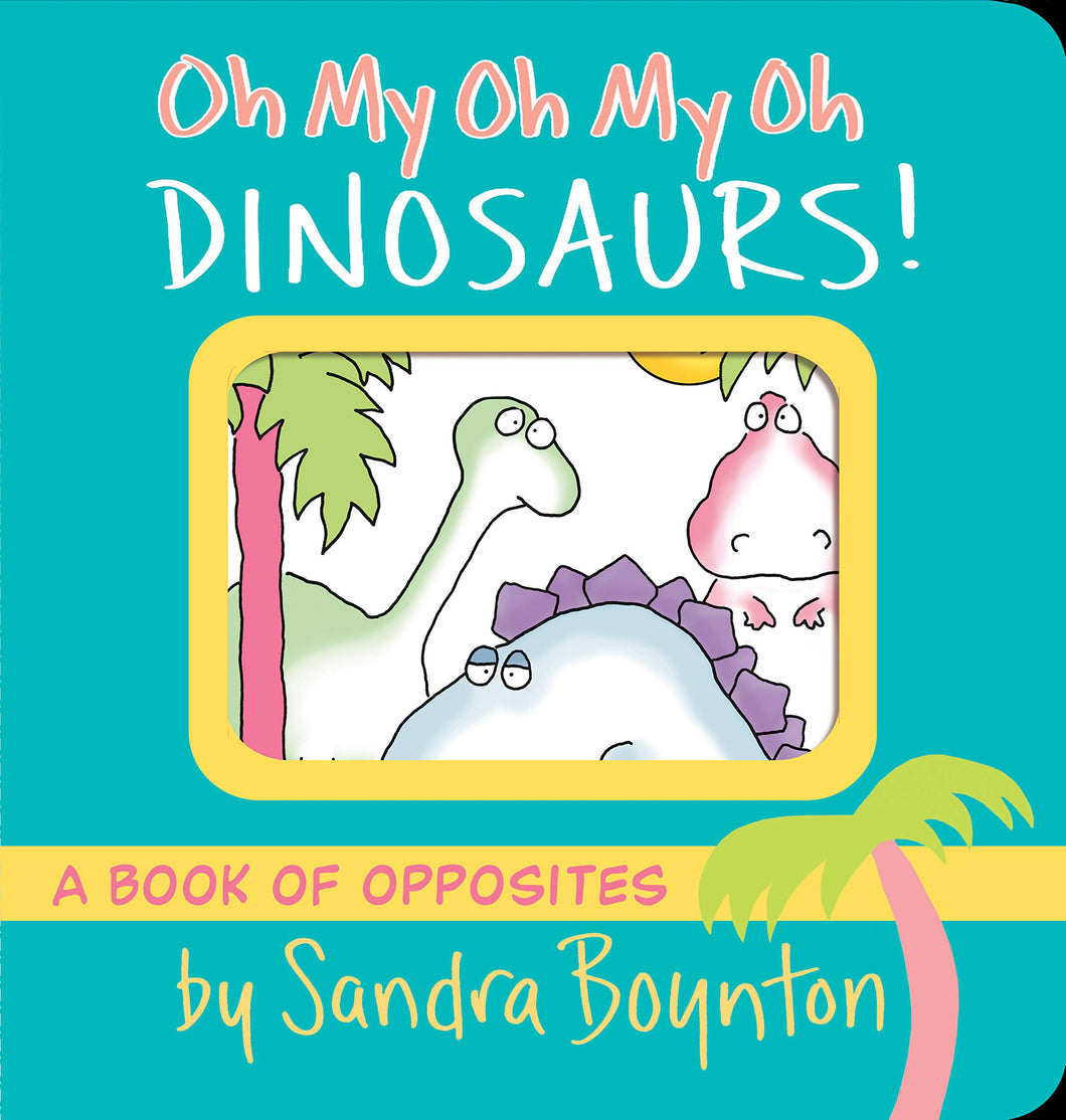Oh My Oh My Oh Dinosaurs! - Me Books Asia Store