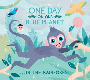 One Day On Our Blue Planet In The Rainforest - Me Books Asia Store