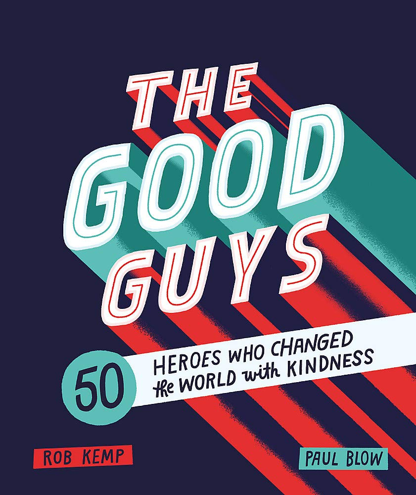 The Good Guys: 50 Heroes Who Changed the World with Kindness - Me Books Asia Store