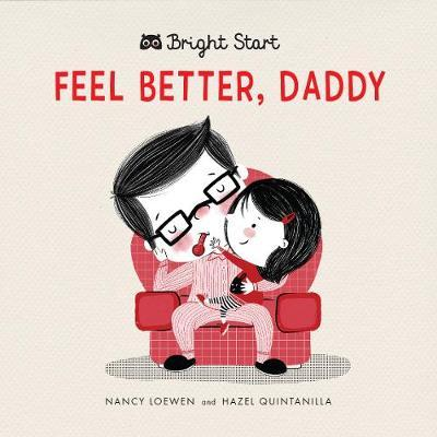 Bright Start - Feel Better Daddy - Me Books Asia Store