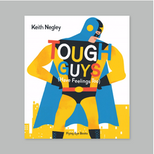 Tough Guys Have Feelings Too | Flying Eyes Books