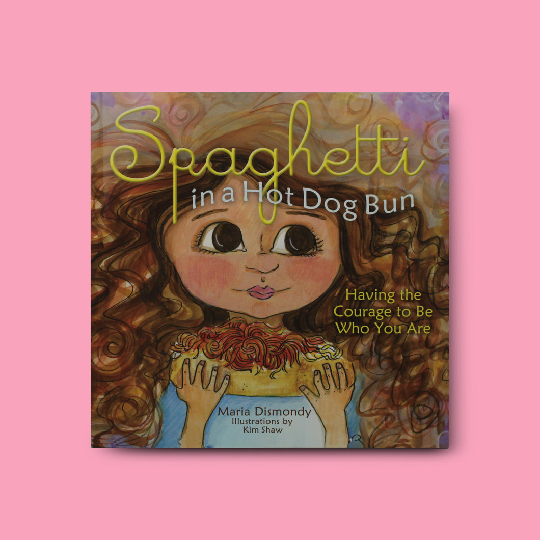 Spaghetti in a Hot Dog Bun: Having the Courage To Be Who You Are - Me Books Asia Store