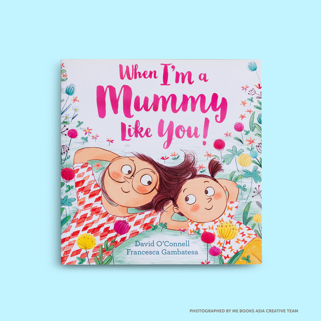 When I'm a Mummy Like You! - Me Books Asia Store