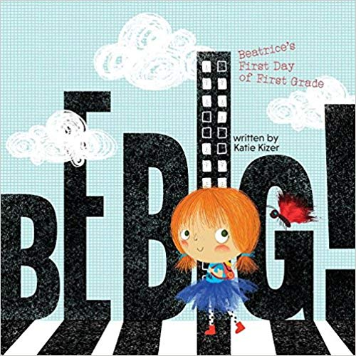 Be Big!: Beatrice's First Day of First Grade - Me Books Asia Store