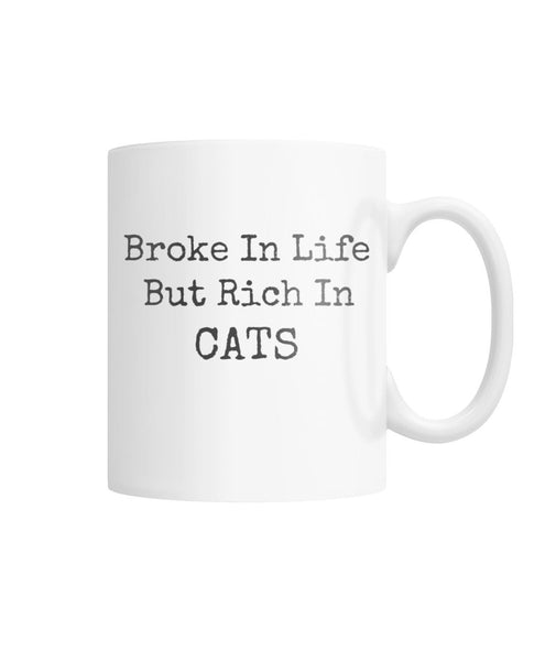 Broke In Life But Rich In Cats Mug