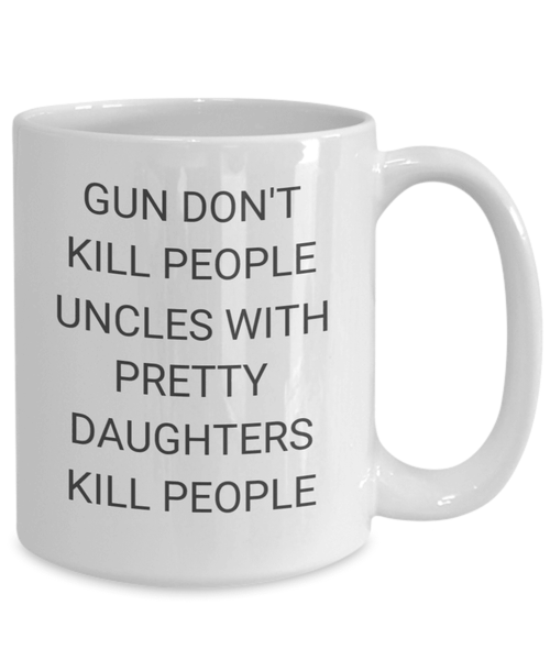 Uncles With Pretty Daughters Coffee Mug