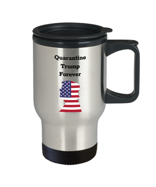 Quarantine Trump Forever Travel Mug