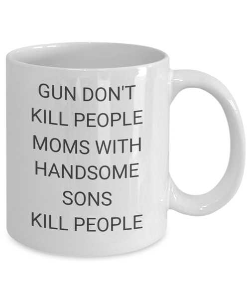 Moms With Handsome Sons Coffee Mug