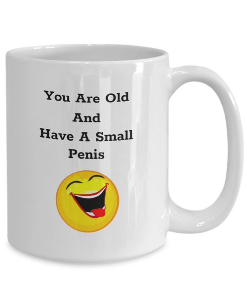 You Are Old Mug