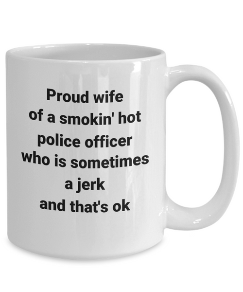 Proud Wife OF Hot Police Officer Mug