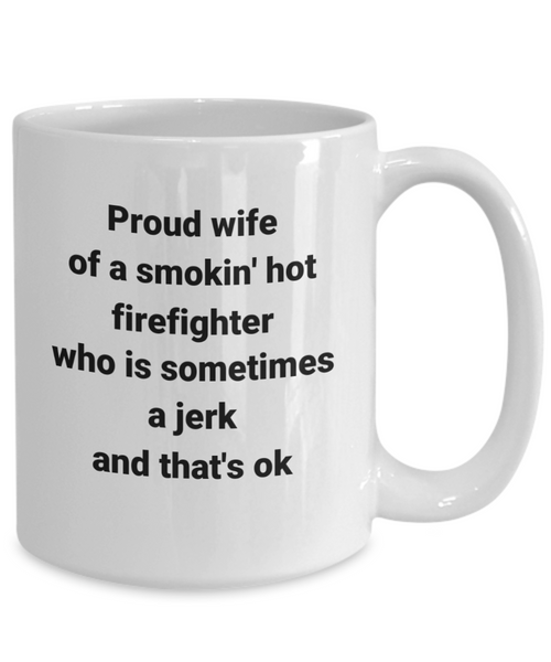 Proud Wife OF Hot Firefighter Mug