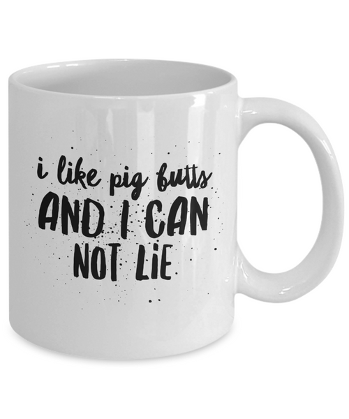 Crazy Funny Piggy Coffee Cup I Like Pig Butt Mug