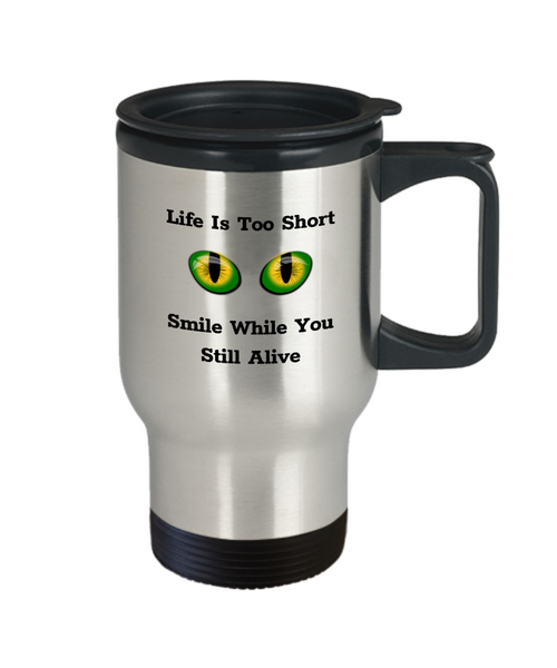 Life Is Too Short Travel Mug