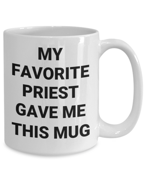My Favorite Priest Gave Me This Mug
