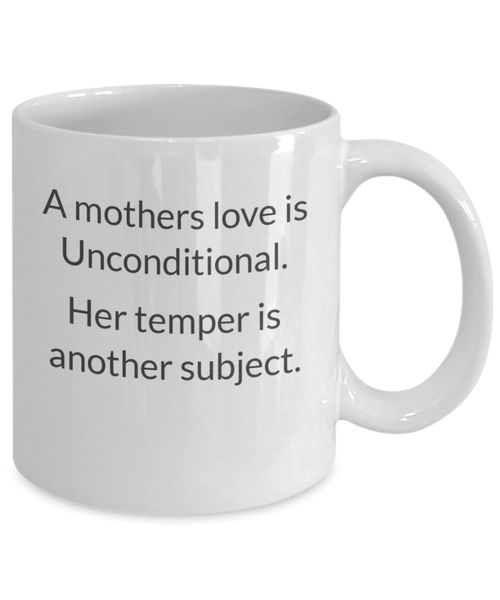 A Mothers Love Is Unconditional Coffee Mug